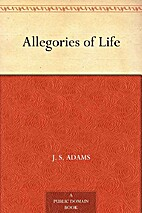 Allegories of Life by Harriet A. Adams