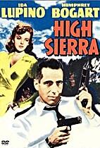 High Sierra [1941 film] by Raoul Walsh