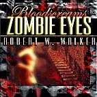 Zombie Eyes (Bloodscreams #3) by Robert W.…