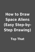 How to Draw Space Aliens (Easy Step-by-Step…
