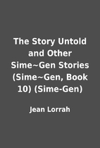 The Story Untold and Other Sime~Gen Stories…