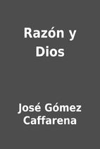 Razón y Dios by José Gómez Caffarena