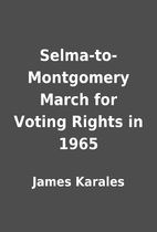 Selma-to-Montgomery March for Voting Rights…