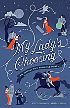 My Lady's Choosing: An Interactive Romance…
