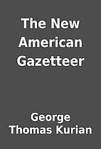 The New American Gazetteer by George Thomas…