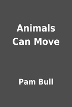 Animals Can Move by Pam Bull