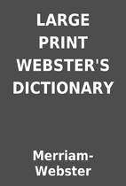 LARGE PRINT WEBSTER'S DICTIONARY by…