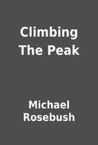 Climbing The Peak by Michael Rosebush