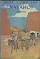 Here Come the Navajo! by Ruth Underhill