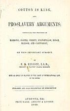 Cotton Is King, and Pro-slavery Arguments by…