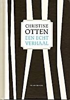 Een echt verhaal by Christine Otten