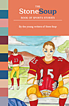 The Stone Soup Book of Sports Stories by…