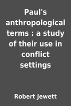 Paul's anthropological terms : a study of…