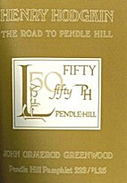 Henry Hodgkin: the road to Pendle Hill by…