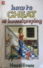 How to Cheat at Housekeeping by Hazel Evans
