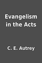 Evangelism in the Acts by C. E. Autrey