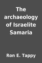 The archaeology of Israelite Samaria by Ron…