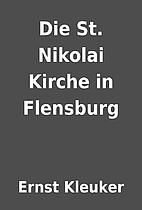 Die St. Nikolai Kirche in Flensburg by Ernst…