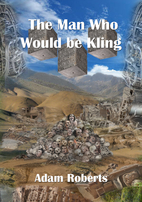 The Man Who Would Be Kling (NewCon Press…