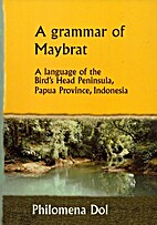 A grammar of Maybrat : a language of the…