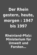Der Rhein gestern, heute, morgen : 1947 bis…
