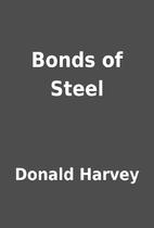 Bonds of Steel by Donald Harvey
