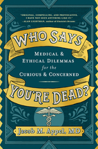 Who Says You're Dead?: Medical & Ethical…