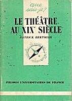 Le Théâtre au XIXe siècle by Patrick…