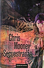 Secuestradas by Chris Mooney