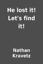 He lost it! Let's find it! by Nathan…