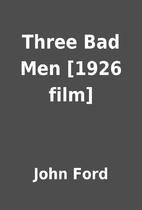 Three Bad Men [1926 film] by John Ford