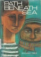 Path Beneath the Sea by Devorah Omer