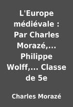 L'Europe médiévale : Par Charles…