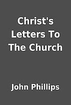 Christ's Letters To The Church by John…