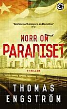 Norr om paradiset : thriller by Thomas…