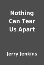 Nothing Can Tear Us Apart by Jerry Jenkins