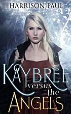 Kaybree versus the Angels (Angel Killer) by…