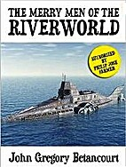 The Merry Men of the Riverworld by John…