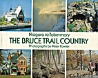 The Bruce Trail Country : Niagara to…