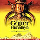 Götter des Himalaya: geheimnisvolle Welt…