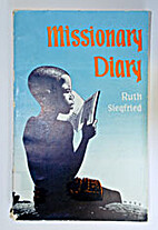 Missionary Diary by Ruth Siegfried