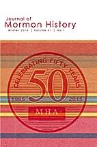 Journal of Mormon History - Volume 41, No. 1…