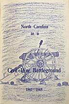 North Carolina as a Civil War Battleground…