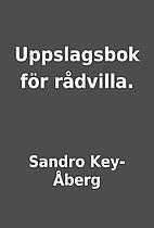 Uppslagsbok för rådvilla. by…