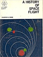 A history of space flight by E. M. Emme