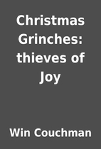 Christmas Grinches: thieves of Joy by Win…