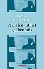 Verhalen uit het gekkenhuis by J.M.A.…