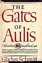 The gates of Aulis by Gladys Schmitt