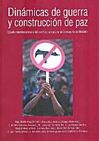 DINAMICAS DE GUERRA Y CONSTRUCCION DE PAZ by…