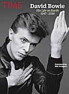 David Bowie: His Life on Earth 1947-2016 by…